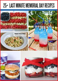 Last Minute Memorial Day Recipes - a little something for everyone.  Appetizers, drinks, main dishes and desserts!