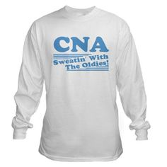 CNA Sweatin' With The Oldies Long Sleeve T-Shirt I think I just found Gabrielle's graduation gift