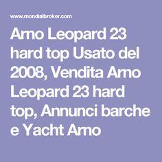 Arno Leopard 23 hard top Usato del 2008, Vendita Arno Leopard 23 hard top, Annunci barche e Yacht Arno