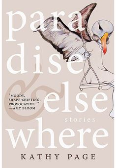 Paradise and Elsewhere by Kathy Page, finalist for the 2015 Ethel Wilson Fiction Prize