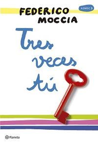 Tres Veces Tu Pdf Epub De Federico Moccia Tres Veces Tu Libro Federico Moccia Libros Libros Para Leer