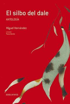 El silbo del dale : (Antología) /  Miguel Hernández ; selección, introducción y notas, Juan Nieto Marín ; ilustraciones, Paula Alenda