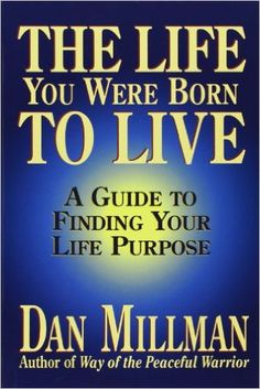 The Life You Were Born to Live: A Guide to Finding Your Life Purpose: Amazon.de: Dan Millman: Fremdsprachige Bücher