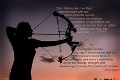 Puts another spin on raising children and bow hunting Amazing Quotes, Great Quotes, Quotes To Live By, Lds Quotes, Inspirational Quotes, Arrow Quote, Encouragement, Hunting Quotes, Sport