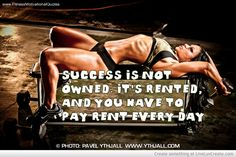 Fitness Motivational Quotes | Success is rented ~ Re-Pinned by Crossed Irons Fitness