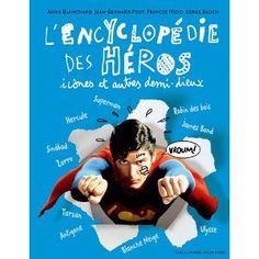 L'encyclopédie des héros, icônes et autres demi-dieux: Amazon.fr: Serge Bloch: Livres