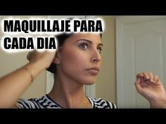 Maquillaje Natural Para Cada Día [en español] | Eva Davis - YouTube