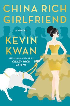 China Rich Girlfriend by Kevin Kwan | PenguinRandomHouse.com Amazing book I had to share from Penguin Random House