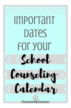 Important Dates for your School Counseling Calendar-Counsel&Create