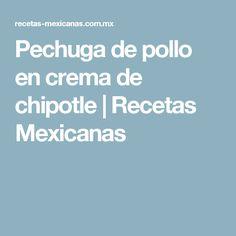 Pechuga de pollo en crema de chipotle   Recetas Mexicanas