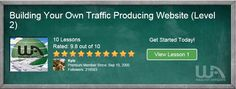 Building Your Own Traffic Producing Website- Level 2- Wealthy Affiliates