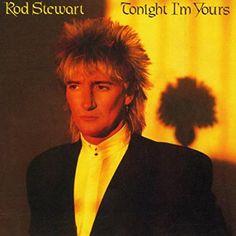 Rod Stewart-Tonight I'm Yours
