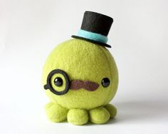 Moustache Octopus Plush w/ Top Hat and Monocle  by cheekandstitch, $17.50  Gentleman Octopus: I LOVE IT!