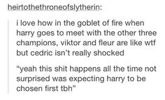 Cedric wasn't really surprised by  Harry's name in Goblet of Fire