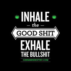 Image uploaded by Cannabis Destiny. Find images and videos about weed, marijuana and bullshit on We Heart It - the app to get lost in what you love. Stoner Quotes, Weed Quotes, Weed Memes, Stoner Art, Weed Humor, Life Quotes, 420 Quotes, Stoner Humor, Marijuana Wallpaper