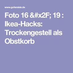 Foto 16 / 19 : Ikea-Hacks: Trockengestell als Obstkorb