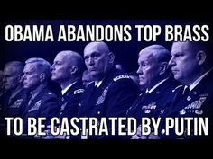 OBAMA ABANDONS TOP BRASS TO BE CASTRATED BY PUTIN