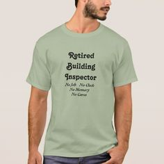 Retired Building Inspector T-Shirt - party gifts gift ideas diy customize