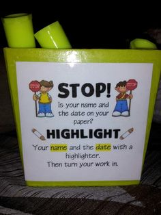 Highlighter to make sure students write their names on their papers!