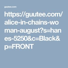 https://guutee.com/alice-in-chains-woman-august?s=hanes-5250&c=Black&p=FRONT
