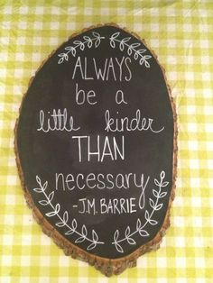 """Rustic Wood Art """"Always Be A Little Kinder Than Necessary"""". $20.00, via Etsy."""
