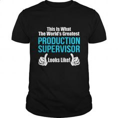 PRODUCTION-SUPERVISOR - #girls hoodies #cheap tee shirts. ORDER NOW =>…
