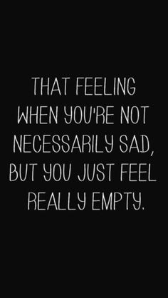 Some assume depression is about loneliness, but it is far more than feeling alone, but more of not feeling anything at all.