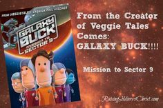 Galaxy Buck: Mission to Sector 9 {Review & Giveaway} - Raising Soldiers 4 Christ