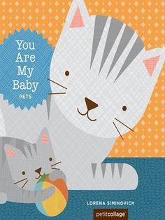 You Are My Baby: Pets by Lorena Siminovich. A new title in this series of charming books! Readers will find a beautiful little book: turn the pages to match the baby animals to their parents, and learn early concepts along the way. In this new entry to the series, young ones will explore numbers with favorite household companions. #ebook