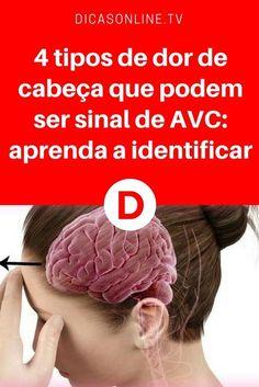 Sintomas de avc | 4 tipos de dor de cabeça que podem ser sinal de AVC: aprenda a identificar | Aquela dorzinha pode ser mais séria do que você imagina! Veja motivos para não ignorá-la.