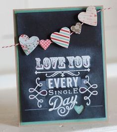 Paper, Scissors and Superheroes: Chalkboard Art Meets Stamping. My Funny Valentine, Love Valentines, Valentine Day Cards, Valentine Ideas, Diy Arts And Crafts, Paper Crafts, Wedding Anniversary Cards, Scrapbook Cards, Scrapbooking