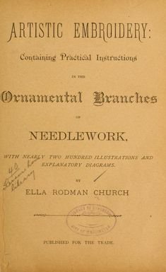Artistic embroidery; containing practical instructions... 1888 - free ebook from archive.org