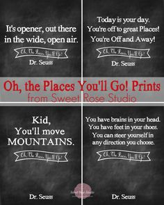 Oh, the Places You'll Go! Prints- Each of these prints is sized to fit in an 8×10 frame. I can think of a few high school seniors that might be receiving one of these beauties as a gift for graduation… 4 Chalkboard prints to download!