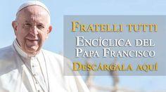 ® PAPA FRANCISCO - VICARIO DE CRISTO ®: DESCARGA LA NUEVA ENCÍCLICA FRATELLI TUTTI DEL PAP... Social, Christ, Sick Baby, Happy Sunday, Vatican