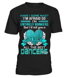 ALL THE BEST DANCER | LIMITED EDITION  Dancer shirt, Dancer mug, Dancer gifts, Dancer quotes funny #Dancer #hoodie #ideas #image #photo #shirt #tshirt #sweatshirt #tee #gift #perfectgift #birthday #Christmas