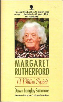 Acquired from my local secondhand booksellers for $5.00, this slim biography of Margaret Rutherford, written by her adopted hermaphrodite daughter (who has her own fascinating story in the author's prologue) was a sheer delight.  Filled with wonderful stories and anecdotes from friends, this book gives us a glimpse of the private as well as public persona of a larger than life character.  Her ups and downs, devotion and desperation are all treated with due care and respect.  Beautiful read!