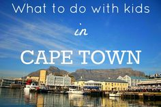 What to do with kids in Cape Town during the School Holidays!