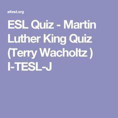ESL Quiz - Martin Luther King Quiz (Terry Wacholtz ) I-TESL-J