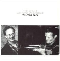 Chet Baker & Wolfgang Lackerschmid 'Welcomeback' (CD reproduced by ASO.J)
