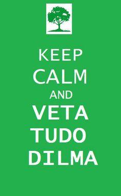 Keep calm and #vetatudodilma