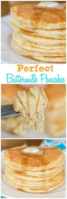 Perfect Buttermilk Pancakes. Fluffy, buttery and delicious. My family's favorite pancakes and the only recipe I use!