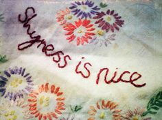 Shyness Is Nice by Lost In The Forest lostintheforest.etsy.com #embroidery #stitch #flowers #vintage #handmade