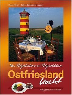 Ostfriesland kocht: Van Pottjekiekers un Pottjeslikkers: Amazon.de: Hanne Klöver, Ostfriesland Magazin: Bücher