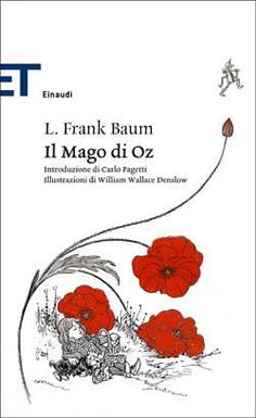 L. Frank Baum, Il Mago di Oz, ET Classici - DISPONIBILE ANCHE IN EBOOK