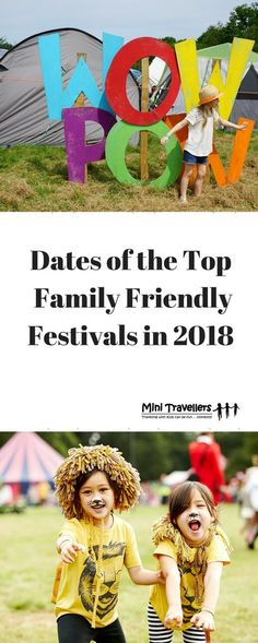 Dates of the Top Family Friendly Festivals in 2018 www.minitravellers.co.uk A post including the dates of Family Friendly Festivals in 2018 from the beginning of the Summer to the end. Elderflower Fields Latitude Green Man Just So Festival Nozstock The Good Life Experience The Big Feastival Beautiful Days Camp Bestival Deer Shed Kendal Calling Curious Arts Festival Larmer Tree Wychwood