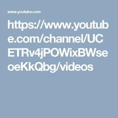 https://www.youtube.com/channel/UCETRv4jPOWixBWseoeKkQbg/videos