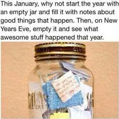 Jot my jar and my note pad! Fill an empty jar with notes about good things that happen. Then on New Year's Eve, empty the jar and see what awesome stuff happened this year. New Year New Me, Happy New Year, Funny Shit, Jar Of Notes, Silvester Diy, Little Presents, Youre My Person, Lazy Person, Year Resolutions