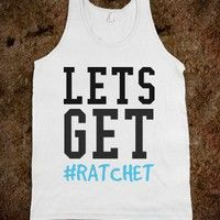 Let's Get #Ratchet @annazellner we need this for St. Pattys day 13!!! But in green!!