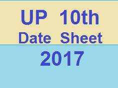 UP 10th Date Sheet 2017: Up Board Time Table 10th Class:Download 10th Class Date Sheet 2017 upmsp.edu.in