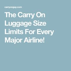 The Carry On Luggage Size Limits For Every Major Airline!